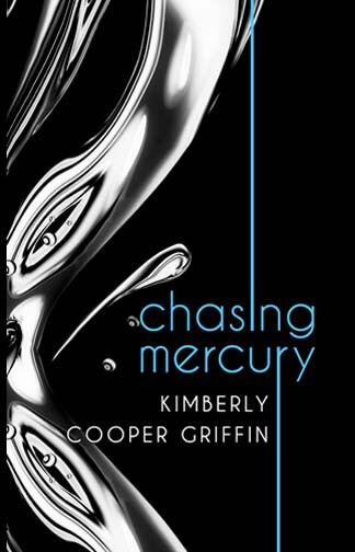 Chasing Mercury by Kimberly Cooper Griffin