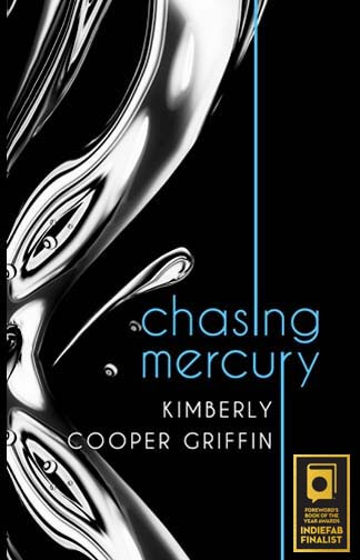 Chasing Mercury - INDIEFAB Finalist - Kimberly Cooper Griffin